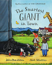 THE SMARTEST GIANT IN TOWN  by JULIA DONALDSON & AXEL SCHEFFLER ~ Classic Book