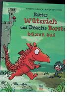 Annette Langen - Ritter Wüterich und Drache Borste büxen aus - 2014