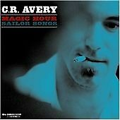 Magic Hour Sailor Songs, C.R. Avery, Very Good