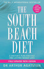 Arthur Agatston The South Beach Diet: A Doctor's Plan for Fast and Lasting Weigh