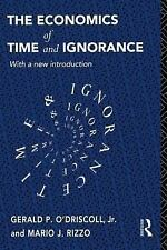 The Economics of Time and Ignorance (Foundations of the Market Economy)
