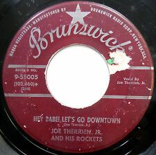JOE THERRIEN JR 45 Hey Babe! Let's Go Downtown / Come Back ROCKABILLY 1957 w2689