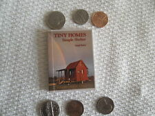 Miniature DOLL HOUSE SIZE BOOK  Tiny Homes Simple Shelter 2012, Pb