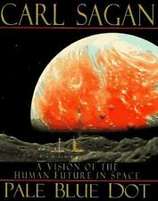 Pale Blue Dot: A Vision of the Human Future in Space .. Sagan, Carl