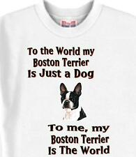 Big Dog T Shirt - To me my Boston Terrier Is The World Men Women Adopt Animal #9