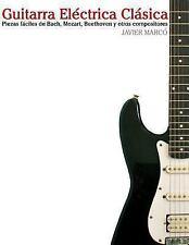 Guitarra eléctrica Clásica : Piezas Fáciles de Bach, Mozart, Beethoven y...