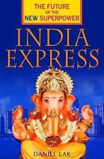 India Express: The Future of the New Superpower, Lak, Daniel, 0230607837, Book,