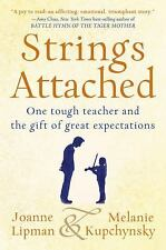 Strings Attached : One Tough Teacher and the Gift of Great Expectations by...