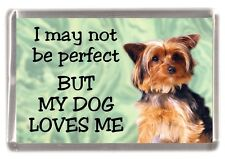"Yorkshire Terrier Dog Fridge Magnet ""I may not be perfect BUT.. .."" by Starprint"