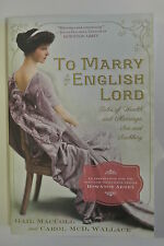 Book. To Marry an English Lord: Tales of Wealth and Marriage,Sex and Snobbery.