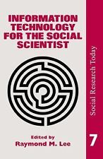 Information Technology For The Social Scientist (Social Research Today, Vol 7)