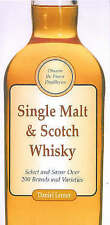 Single Malt and Scotch Whisky: Select and Savour Over 200 Brands and Varieties b
