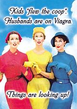 Kids Flew The Coop. Husband's On Viagra... large fridge magnet   REDUCED