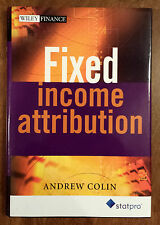 FIXED INCOME ATTRIBUTION Andrew Colin - Publication Year: 2005 (Hardcover)