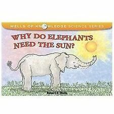 Why Do Elephants Need the Sun? (Wells of Knowledge Science)