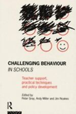 Challenging Behaviour in Schools: Teacher support, practical techniques and poli
