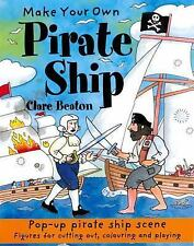 Make Your Own: Make Your Own Pirate Ship by Clare Beaton (2014, Paperback)