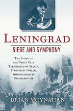 Leningrad: Siege and Symphony: The story of the great city terrorized -ExLibrary