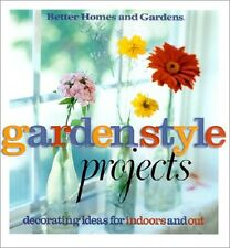 Book - Better Homes and Gardens: Garden Style Projects : Decorating Ideas