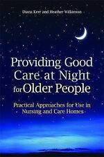 Providing Good Care at Night for Older People: Practical Approaches for Use...