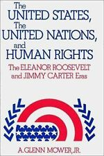 The United States, the United Nations, and Human Rights: The Eleanor Roosevelt a