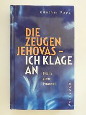 Günther Pape Die Zeugen Jehovas Ich klage an Bilanz einer Tyrannei