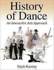 History of Dance: An Interactive Arts Approach Kassing, Gayle