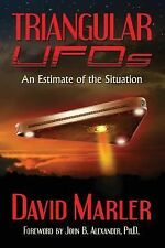 Triangular UFOs: An Estimate of the Situation by Marler, Mr. David