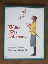 Willie Was Different : A Children's Story by Norman Rockwell (1994, Hardcover)
