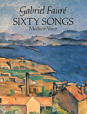 Gabriel Faure Sixty Songs Vocal Choral Voice Learn Play Music Book
