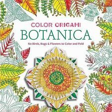 Color Origami: Botanica Adult Coloring Book: 60 Birds, Bugs & Flowers to Color