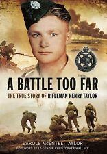 """A Battle Too Far"". Rifleman Henry Taylor.Rifle Brigade, Alamein,Italy,8th Army"