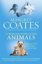 Communicating with Animals: How to Tune into Them Intuitively, Coates, Margrit,