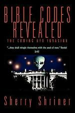 Bible Codes Revealed : The Coming UFO Invasion by Sherry Shriner (2005,...
