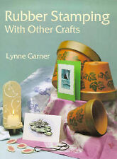 Rubber Stamping with Other Crafts Lynne Garner Very Good Book