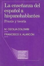 La Ensenanza del Espanol A Hispanohablantes: Praxis y Teoria (Series on Foreign