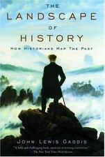 The Landscape of History : How Historians Map the Past by John Lewis Gaddis...