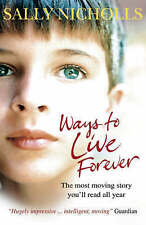Ways To Live Forever Sally Nicholls Very Good Book