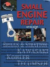 Small Engine Repair Up to 20 Hp by Chilton
