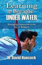 Learning to Breathe under Water : Managing Depression in the Sea of Religion...