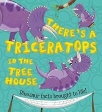 There's a Triceratops in the Tree House (What if a Dinosaur) by Symons, Ruth