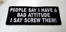 P2 People Say I Have a Bad Attitude... Funny Humour Iron Patch Motorcycle Biker