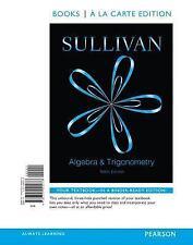 Algebra and Trigonometry, Books a la Carte Edition (10th Edition) by Sullivan,