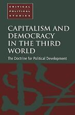 Capitalism and Democracy in the Third World : The Doctrine for Political...