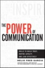 The Power of Communication : Skills to Build Trust, Inspire Loyalty, and Lead E…