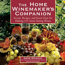 The Home Winemaker's Companion: Secrets, Recipes, and Know-How...