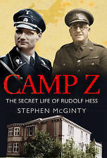 Camp Z: How British Intelligence Broke Hitler's Deputy S McGinty.READ AD BELOW
