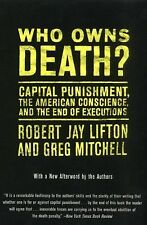 Who Owns Death? Capital Punishment, the American Conscience, and the End of Exec
