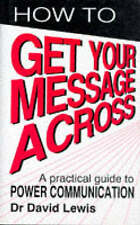 How to Get Your Message Across: Secrets of Successful Communication,ACCEPTABLE B