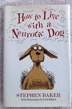 How to Live with a Neurotic Dog by Stephen Baker (1994 HC/DJ) Looks Great!!!